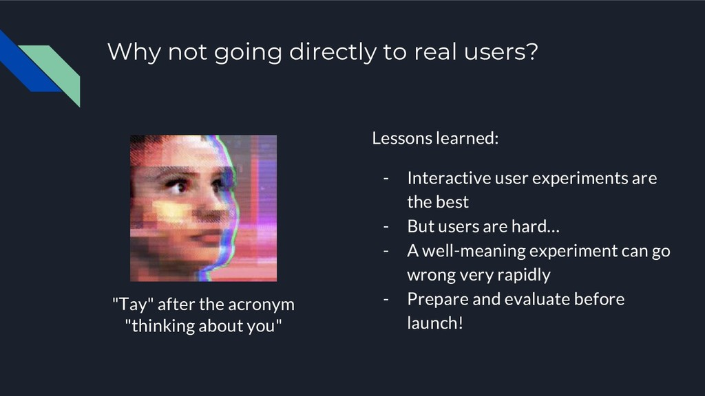 Why not going directly to real users? Lessons l...
