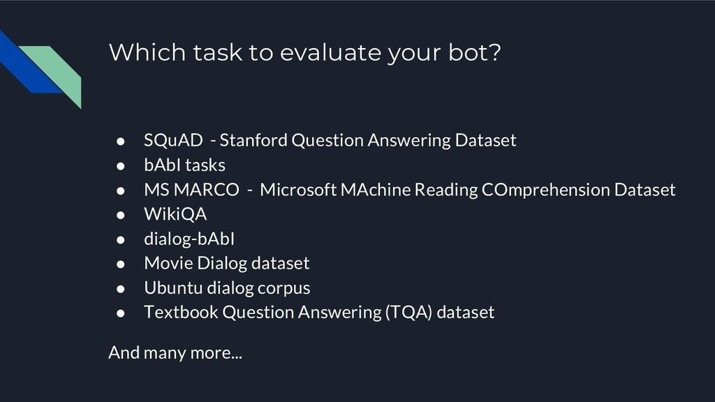Which task to evaluate your bot? ● SQuAD - Stan...