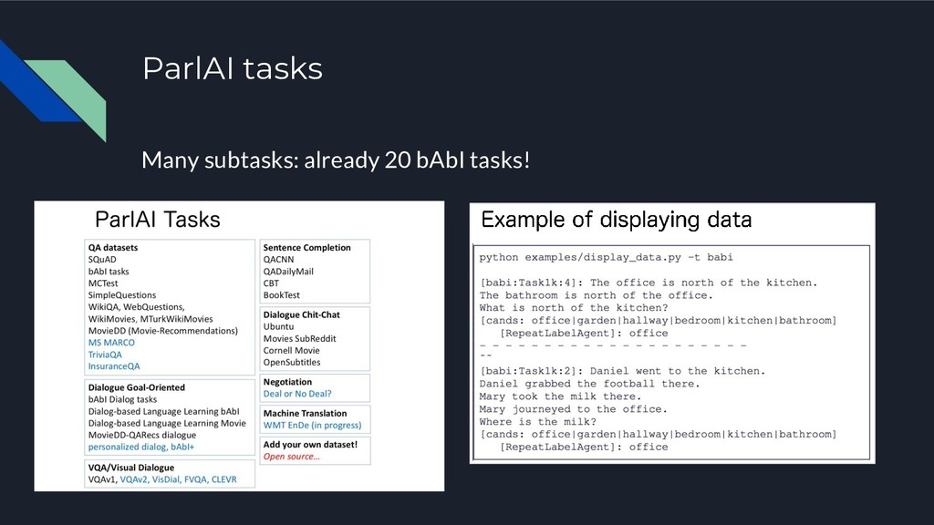 ParlAI tasks Many subtasks: already 20 bAbI tas...