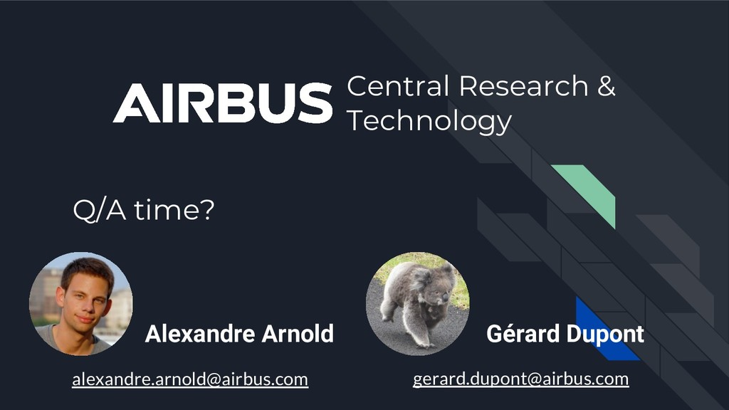 Q/A time? Central Research & Technology Gérard ...