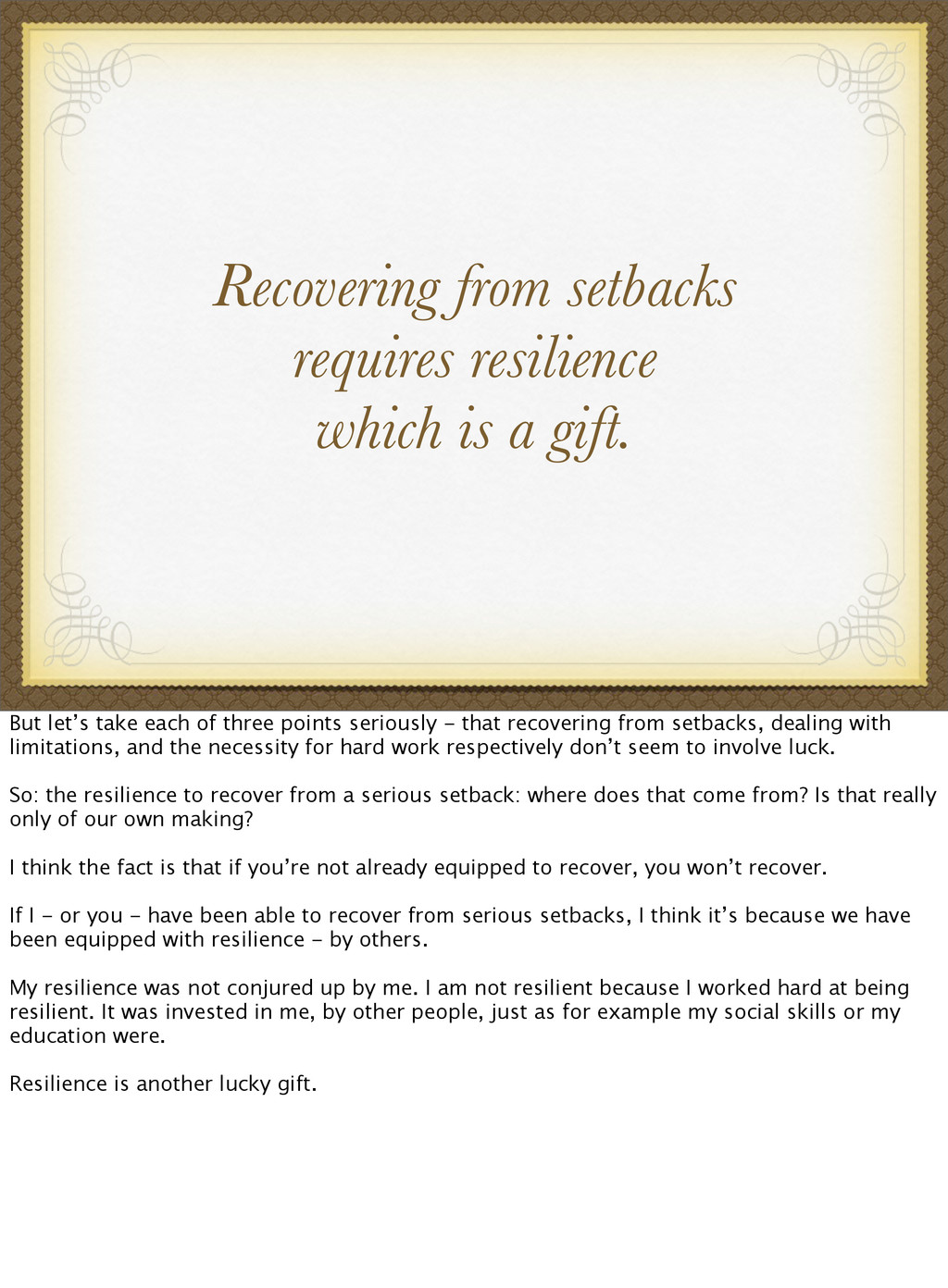 Recovering from setbacks requires resilience wh...