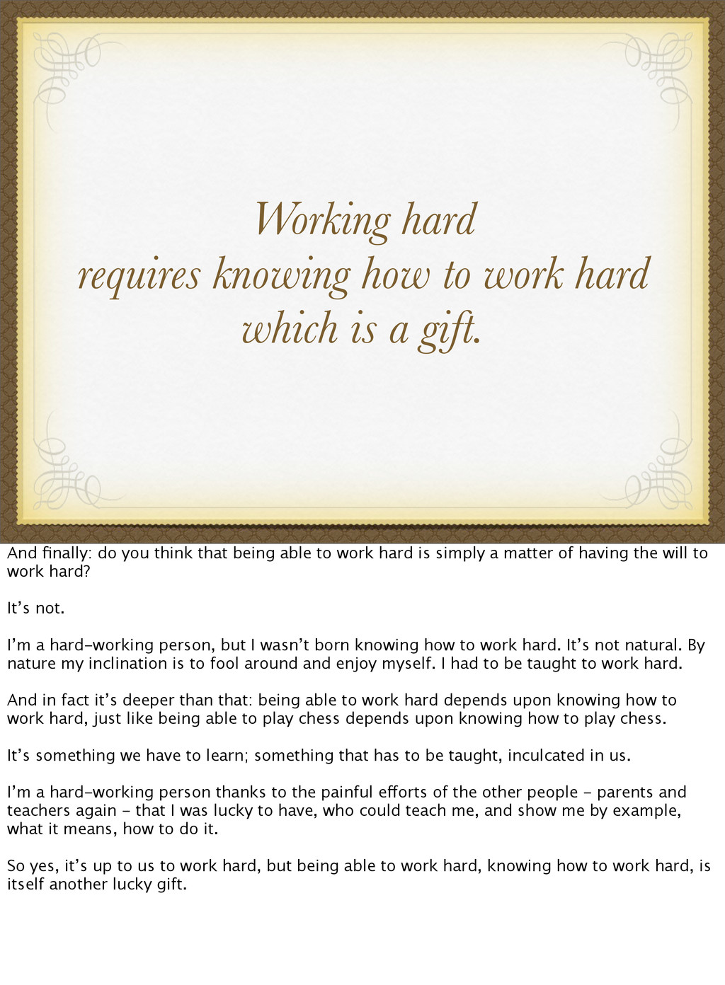 Working hard requires knowing how to work hard ...