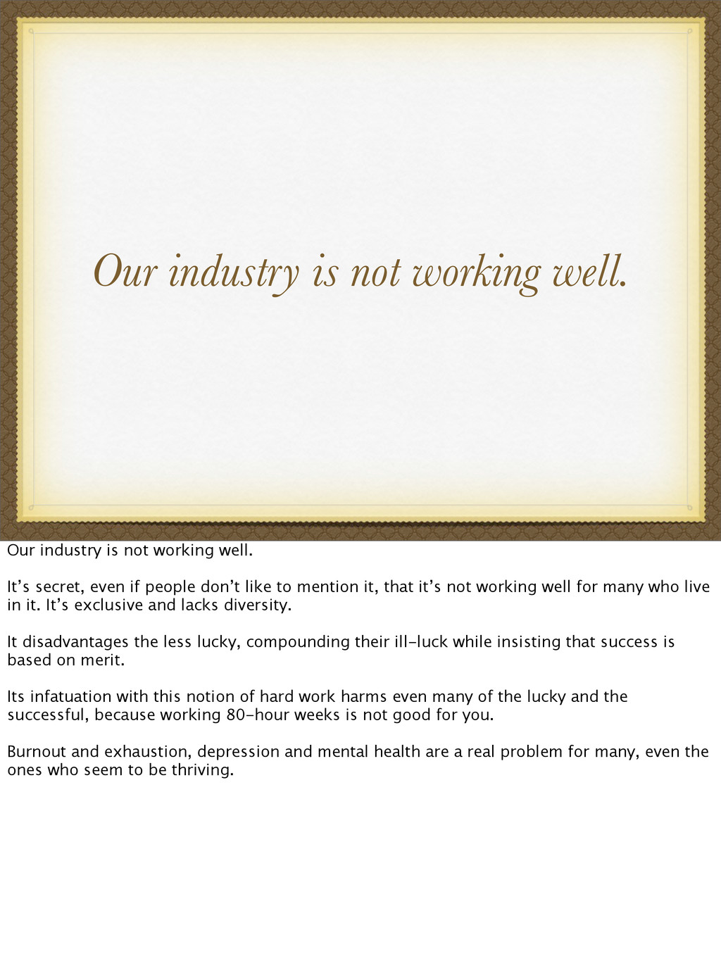 Our industry is not working well. Our industry ...