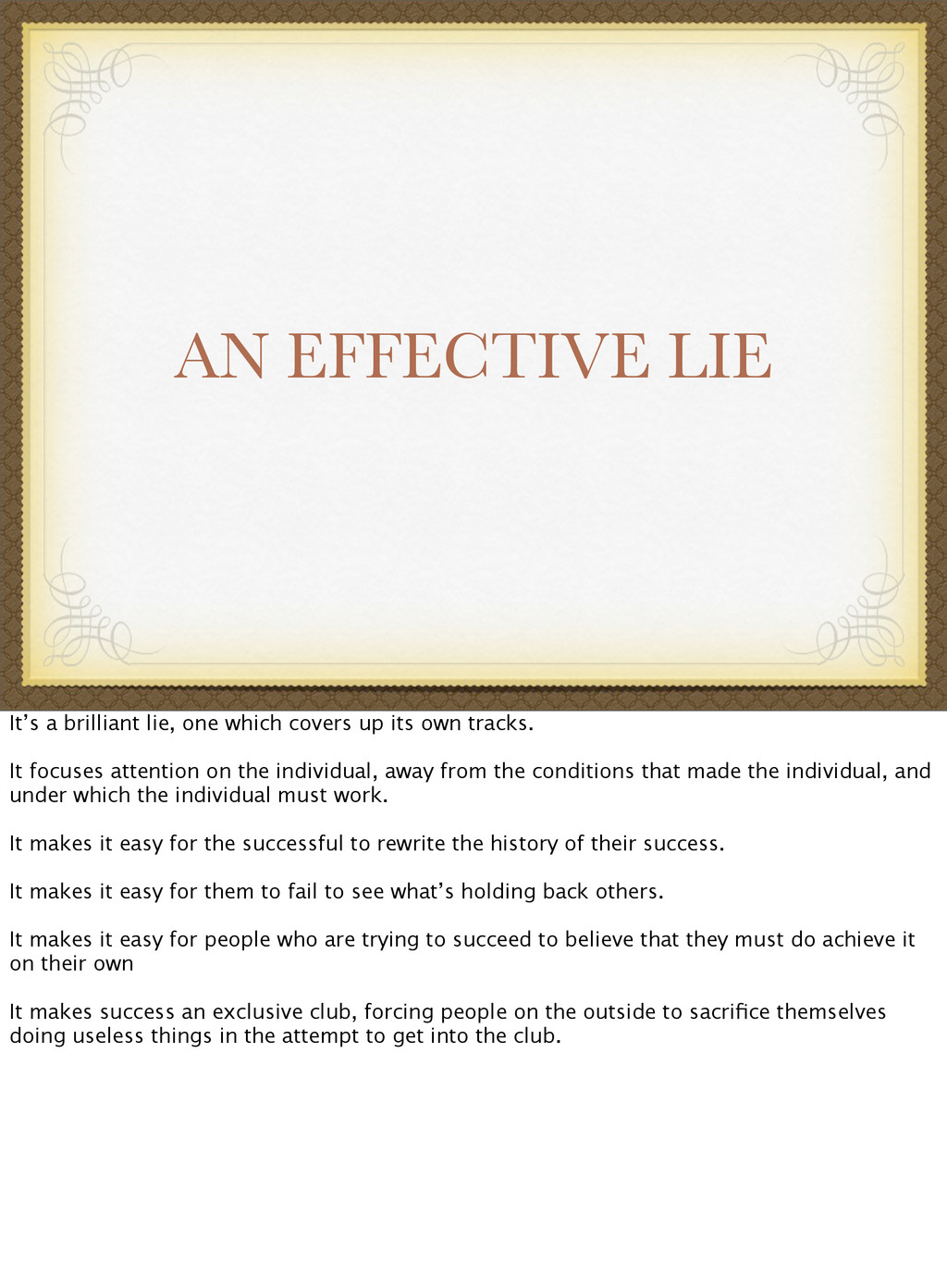 AN EFFECTIVE LIE It's a brilliant lie, one whic...
