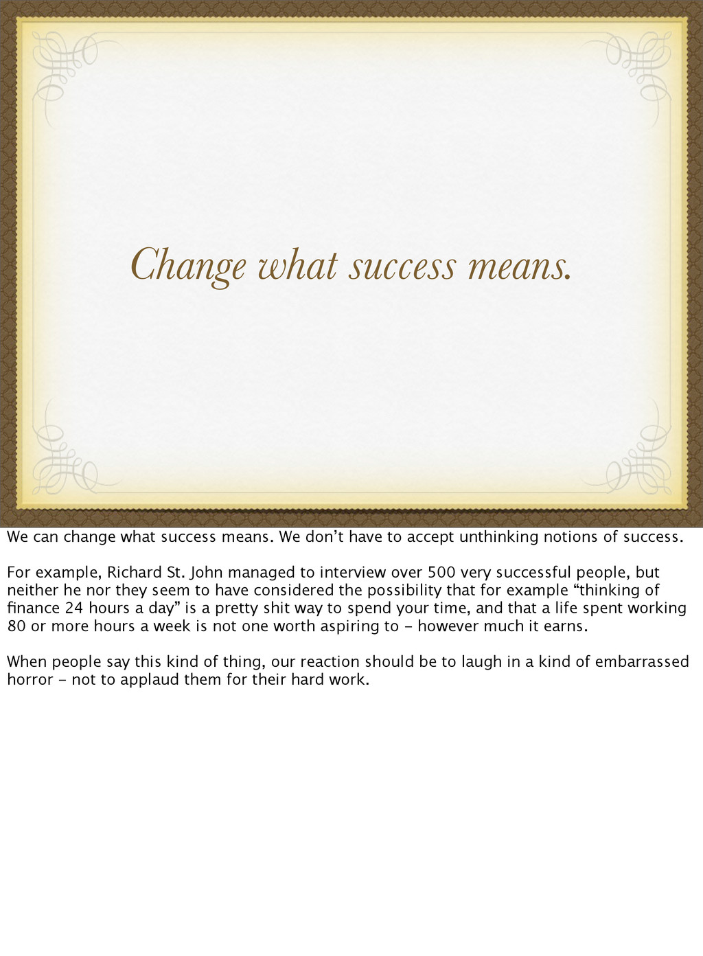 Change what success means. We can change what s...