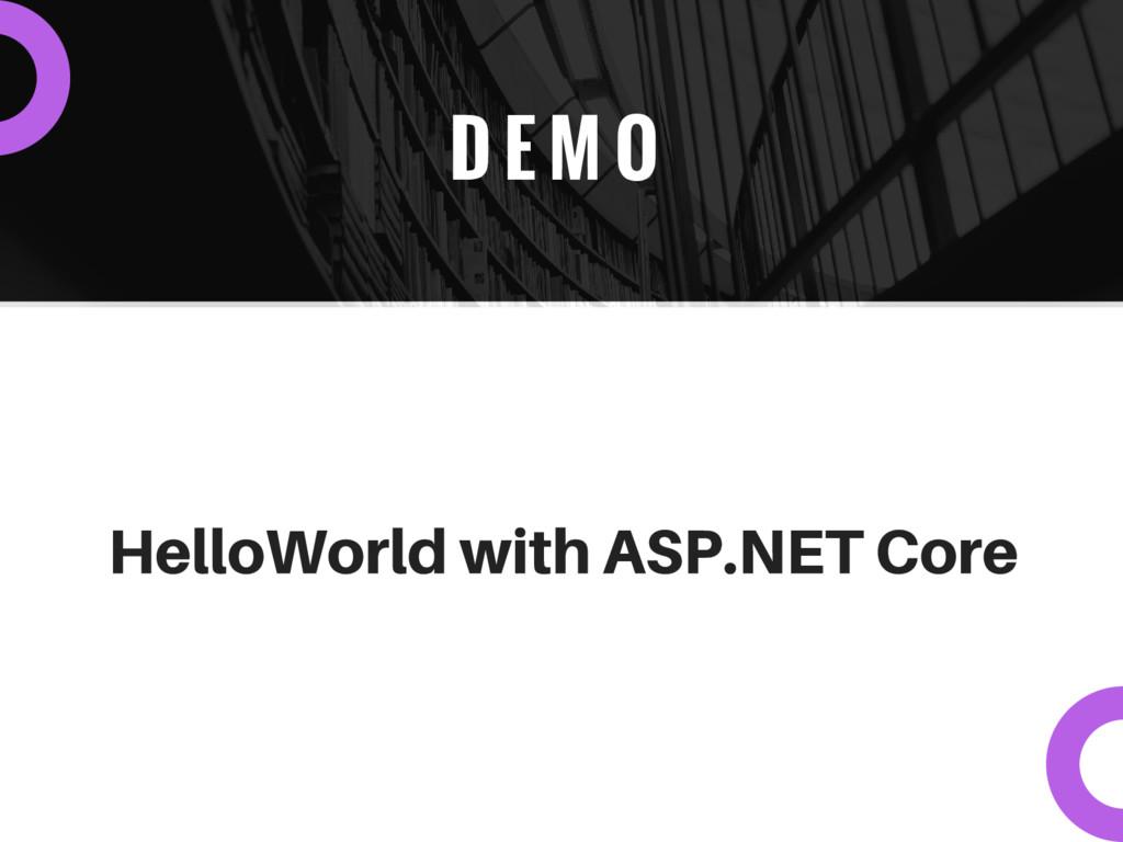 D E M O HelloWorld with ASP.NET Core