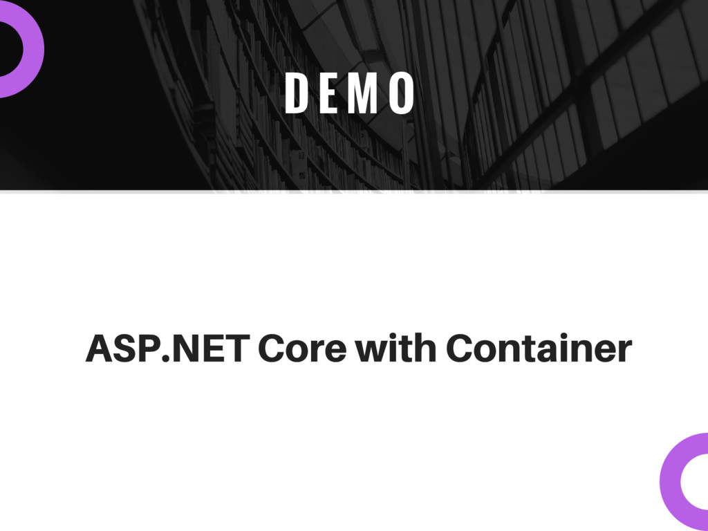 D E M O ASP.NET Core with Container