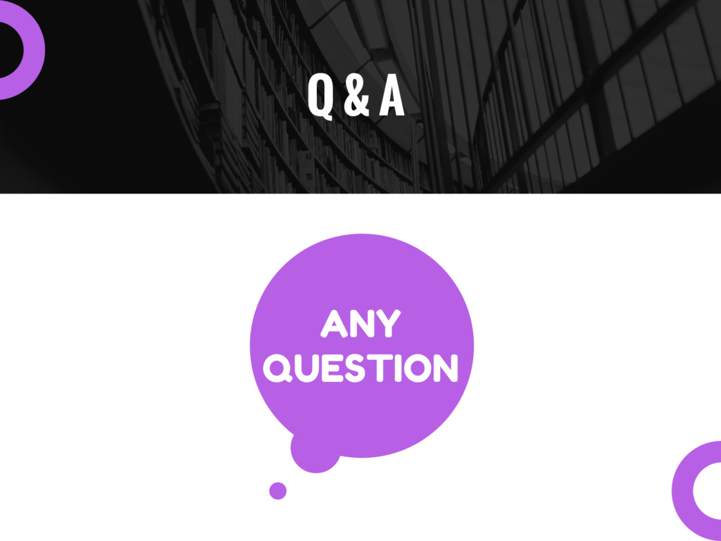 Q & A ANY QUESTION