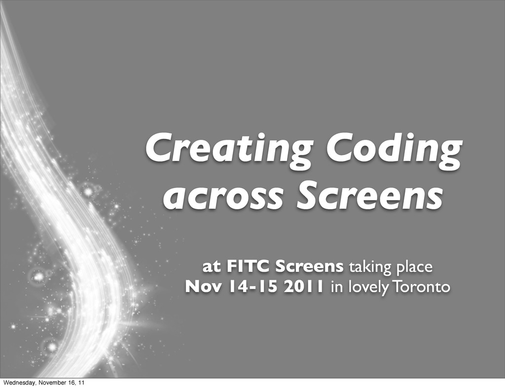 Creating Coding across Screens at FITC Screens ...