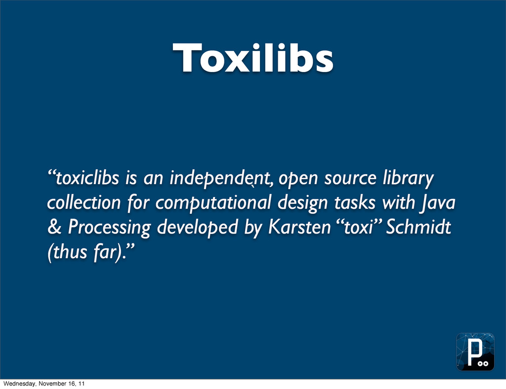 "` Toxilibs ""toxiclibs is an independent, open s..."