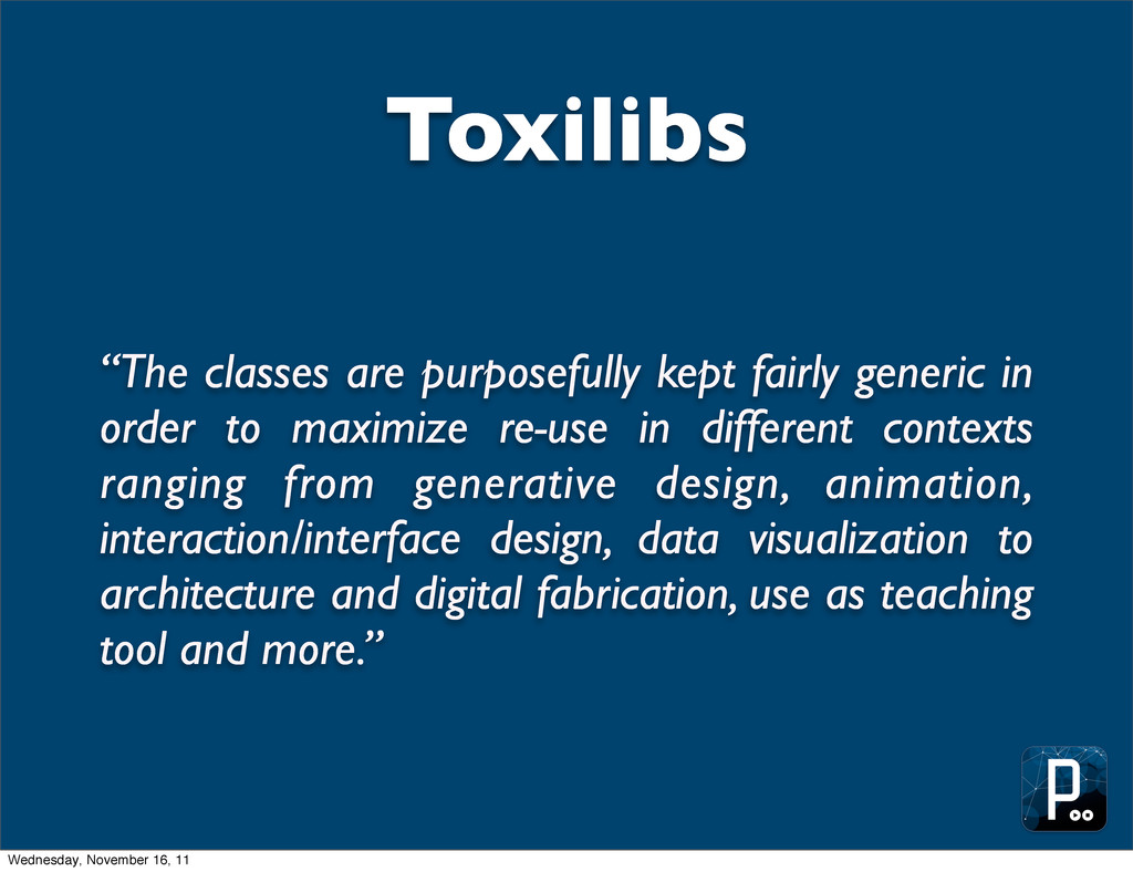"Toxilibs ""The classes are purposefully kept fai..."