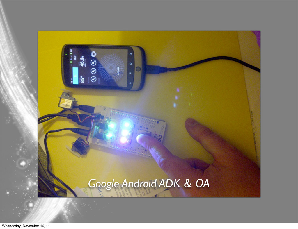 Google Android ADK & OA Wednesday, November 16,...