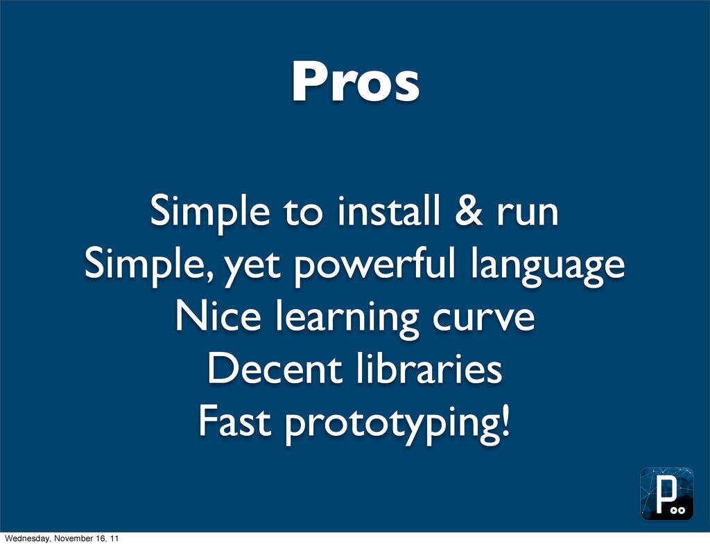Pros Simple to install & run Simple, yet powerf...