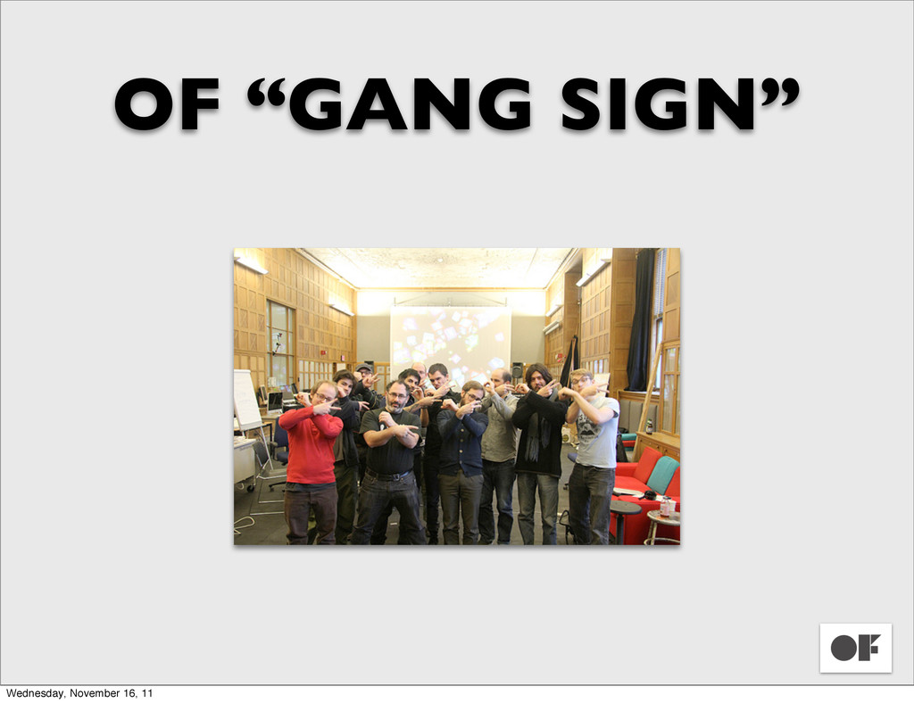 "OF ""GANG SIGN"" Wednesday, November 16, 11"