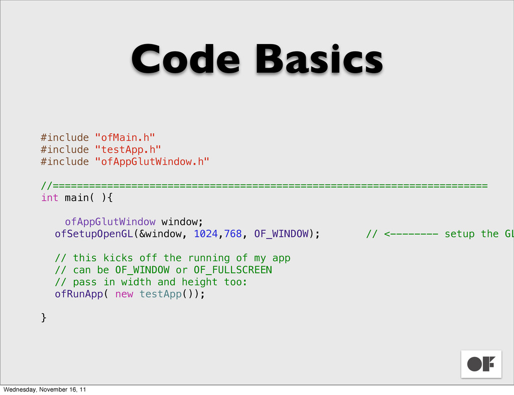 "Code Basics #include ""ofMain.h"" #include ""testA..."