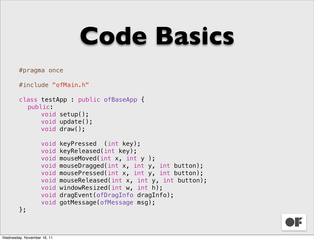 "Code Basics #pragma once #include ""ofMain.h"" cl..."