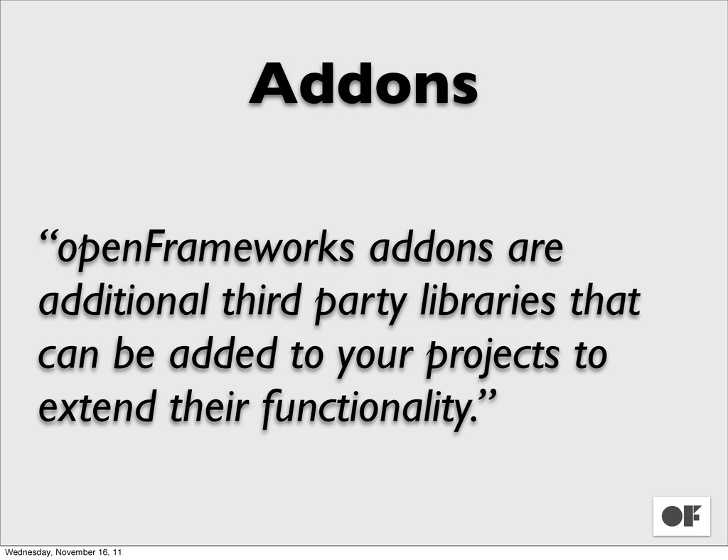 "Addons ""openFrameworks addons are additional th..."