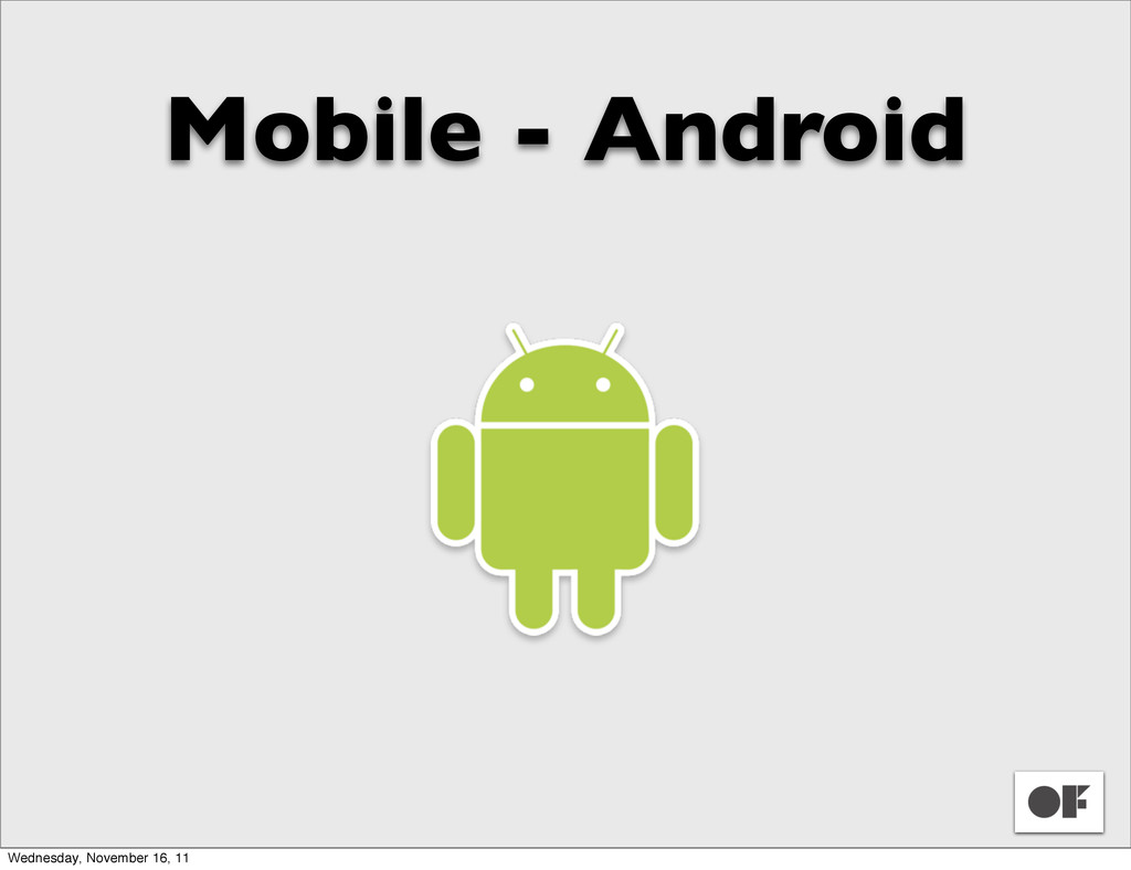Mobile - Android Wednesday, November 16, 11