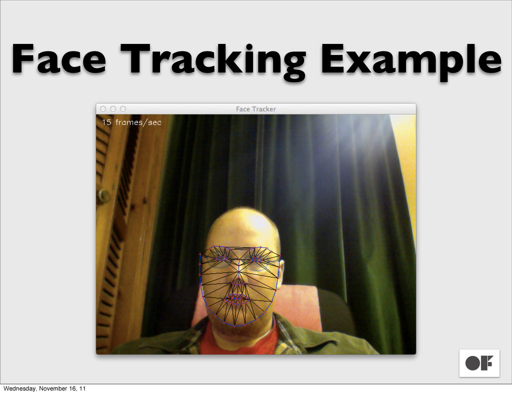 Face Tracking Example Wednesday, November 16, 11