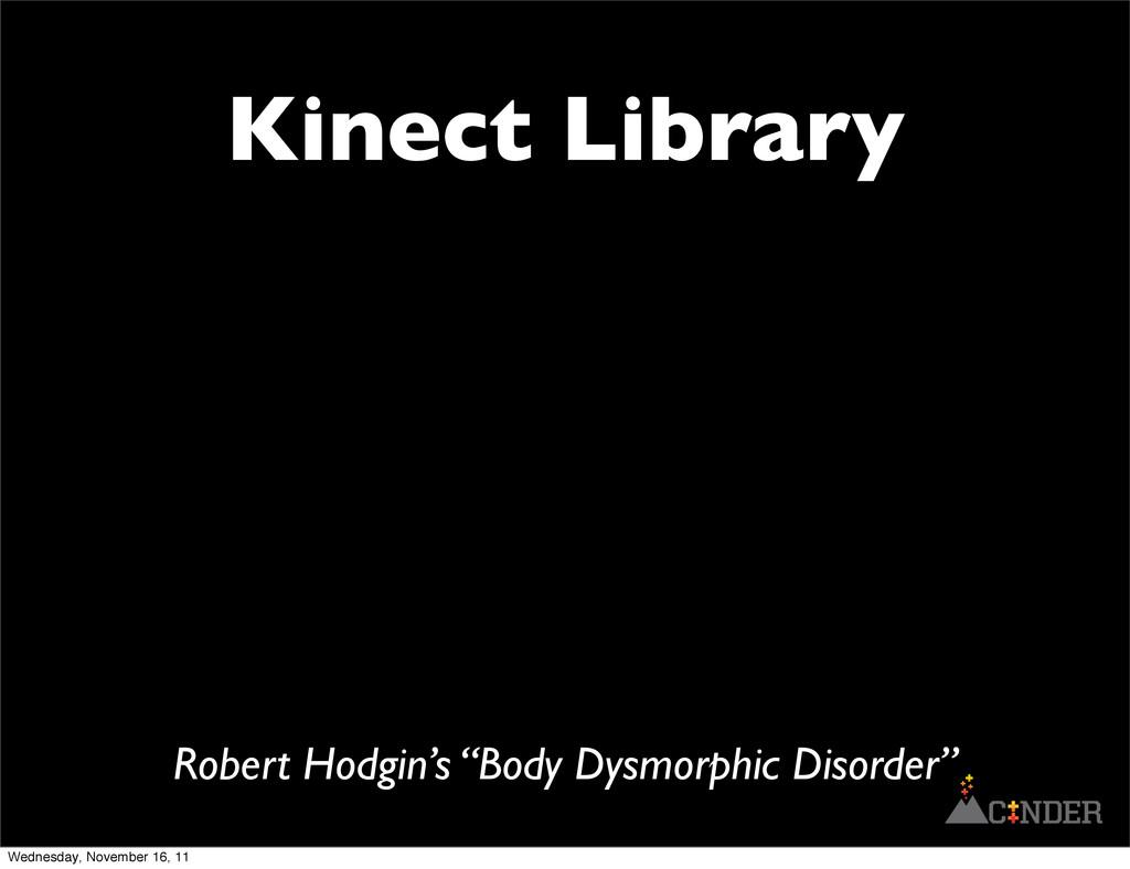 "Kinect Library Robert Hodgin's ""Body Dysmorphic..."