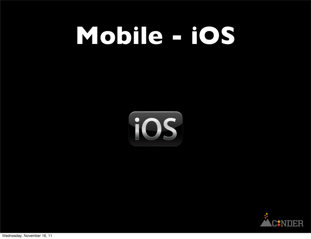 Mobile - iOS Wednesday, November 16, 11