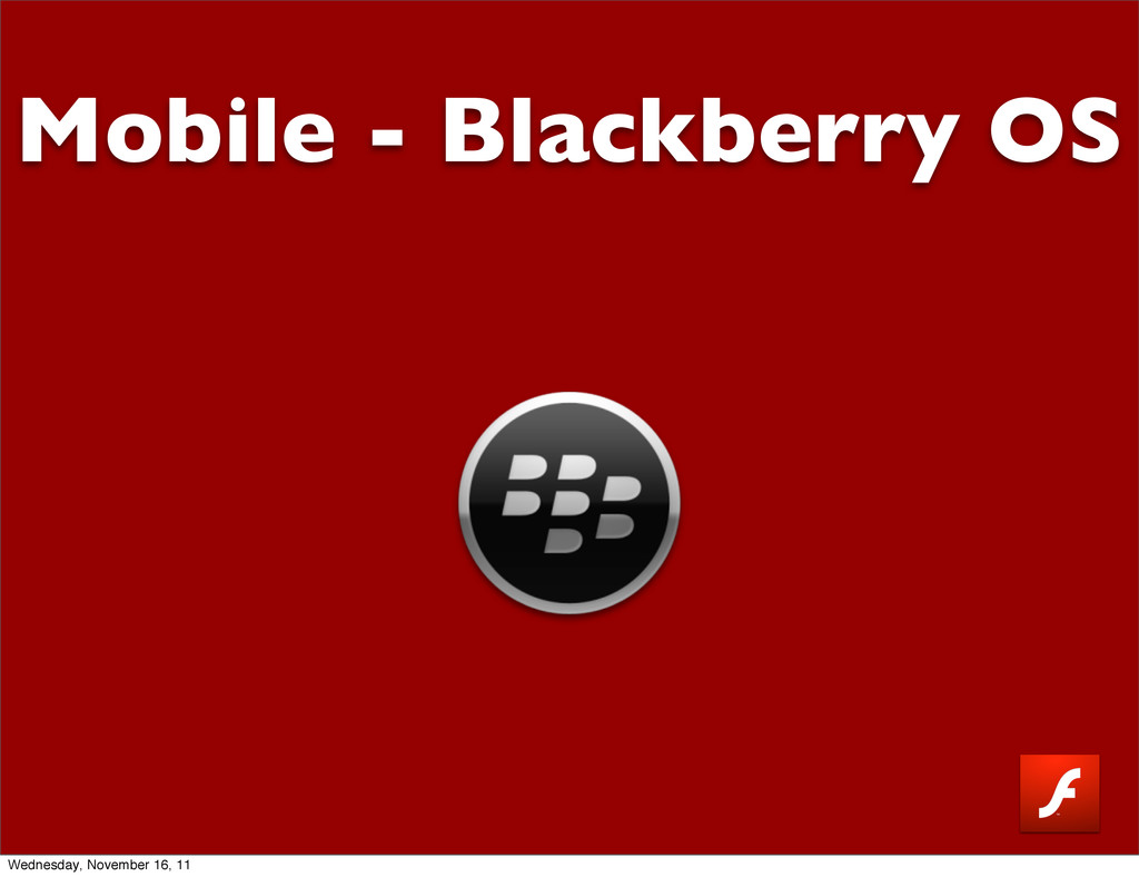 Mobile - Blackberry OS Wednesday, November 16, ...