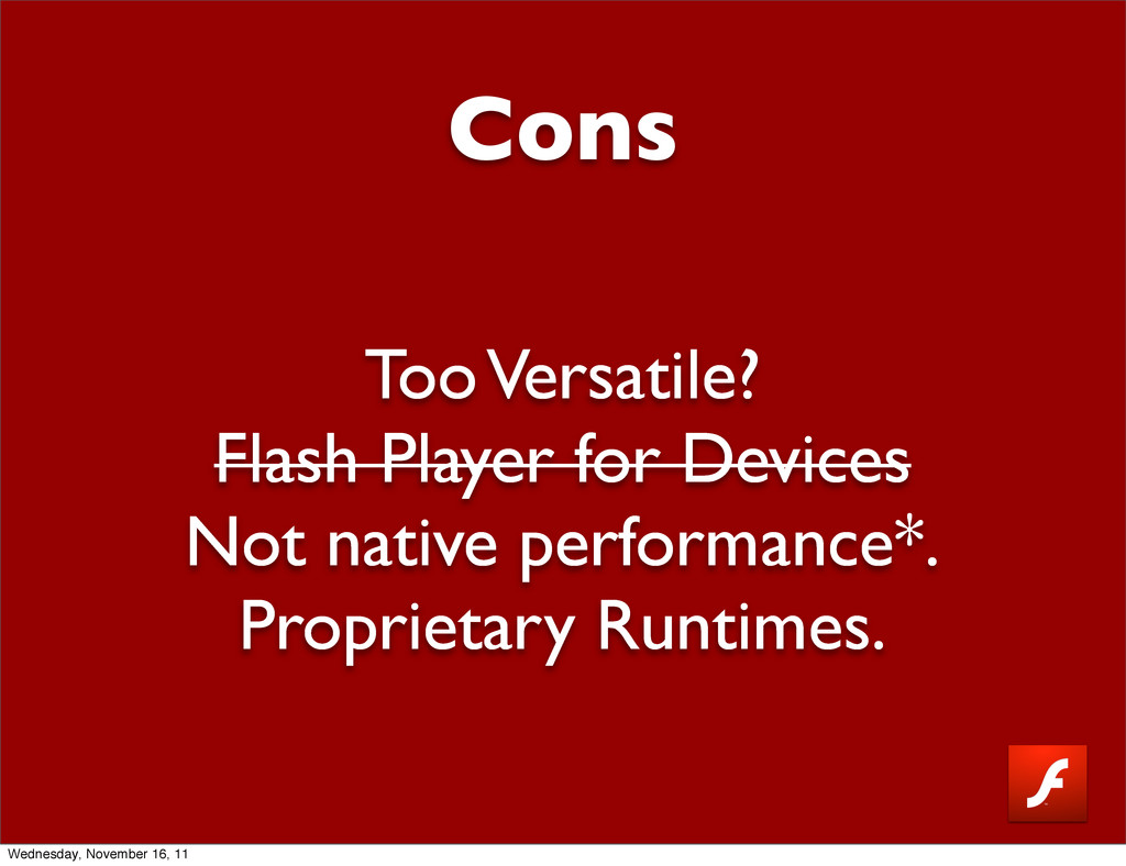 Cons Too Versatile? Flash Player for Devices No...