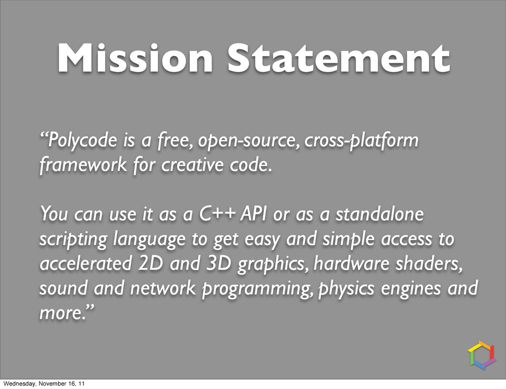 "Mission Statement ""Polycode is a free, open-sou..."