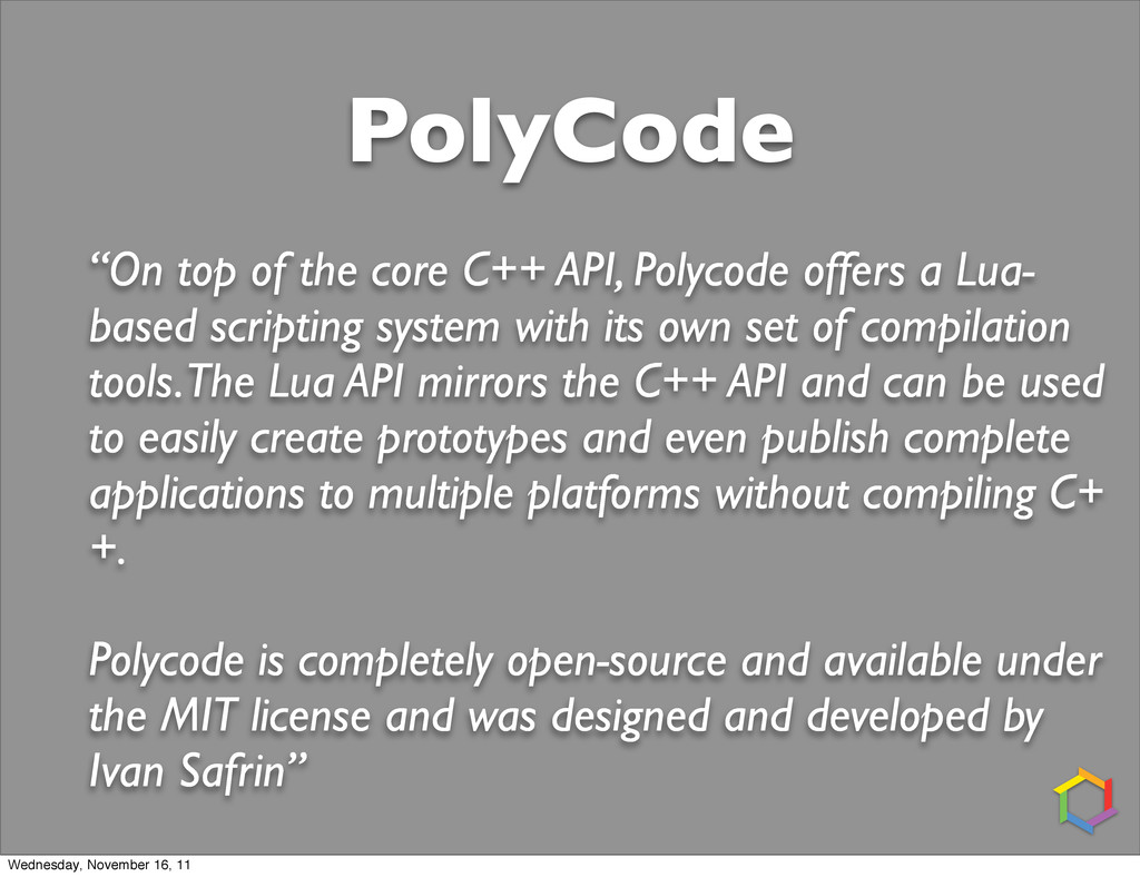 "PolyCode ""On top of the core C++ API, Polycode ..."