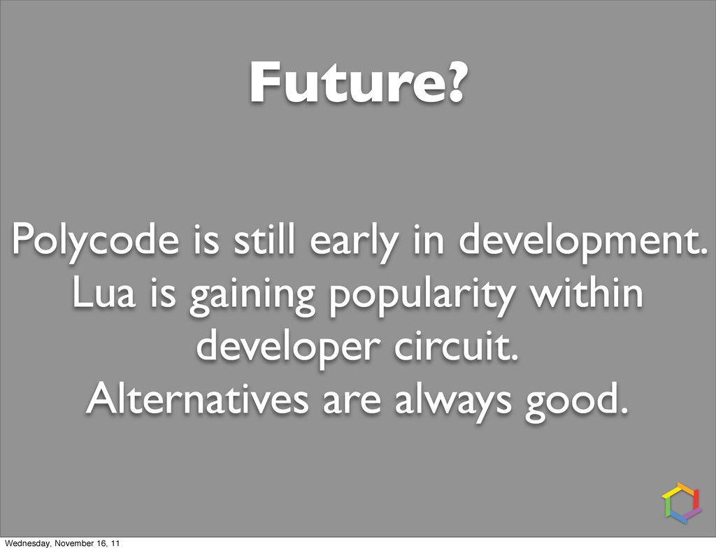 Future? Polycode is still early in development....