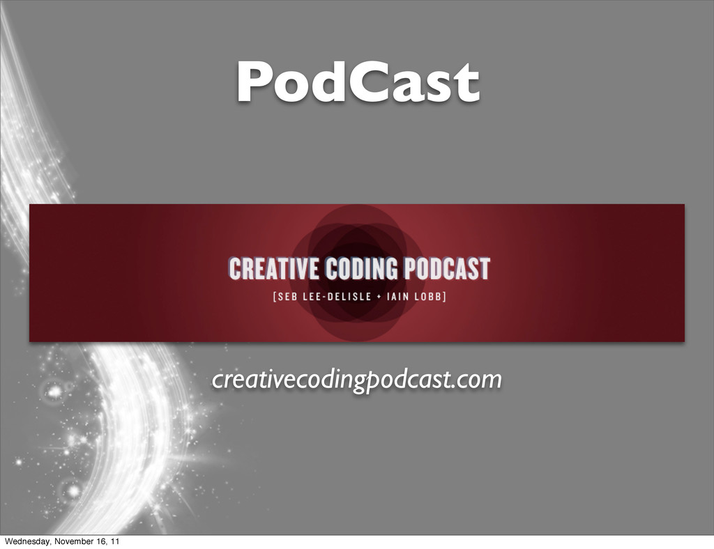 creativecodingpodcast.com PodCast Wednesday, No...