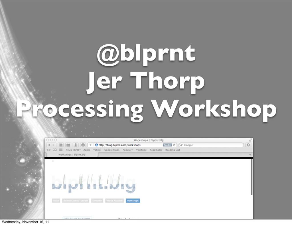 @blprnt Jer Thorp Processing Workshop Wednesday...
