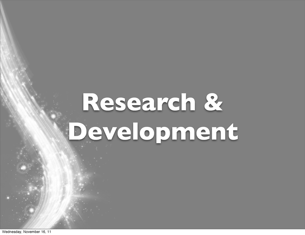 Research & Development Wednesday, November 16, ...