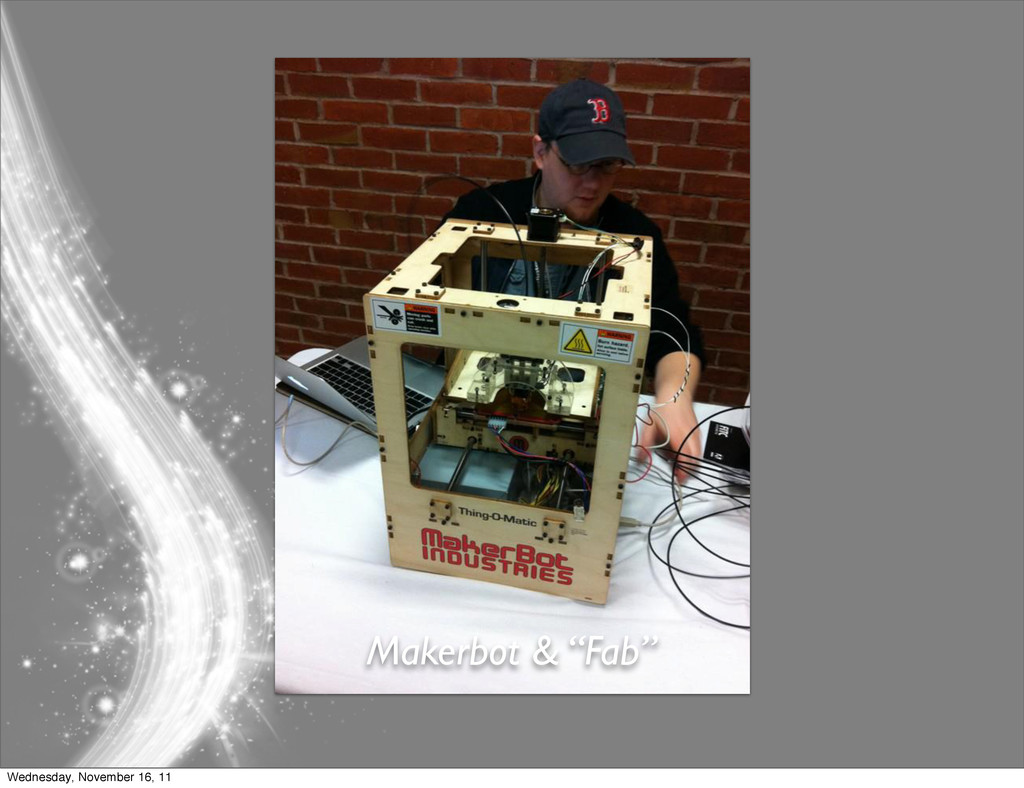 "Makerbot & ""Fab"" Wednesday, November 16, 11"