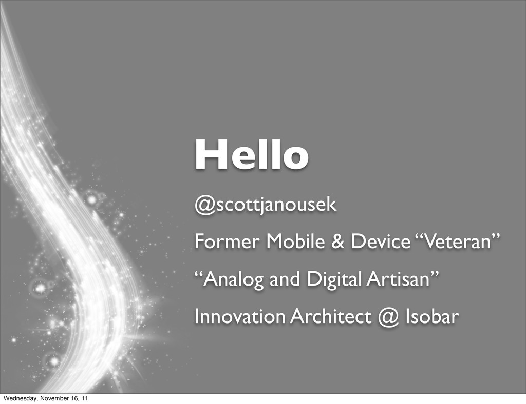 "Hello @scottjanousek Former Mobile & Device ""Ve..."