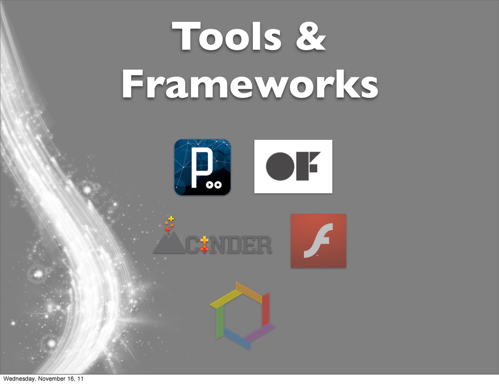 Tools & Frameworks Wednesday, November 16, 11