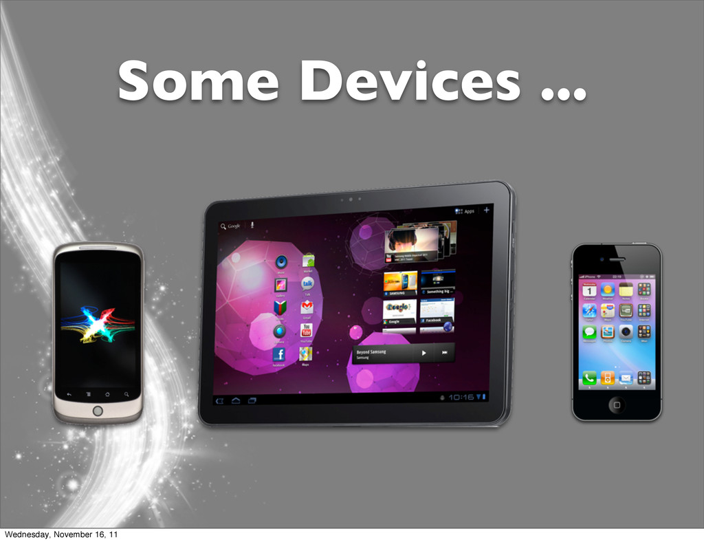 Some Devices ... Wednesday, November 16, 11