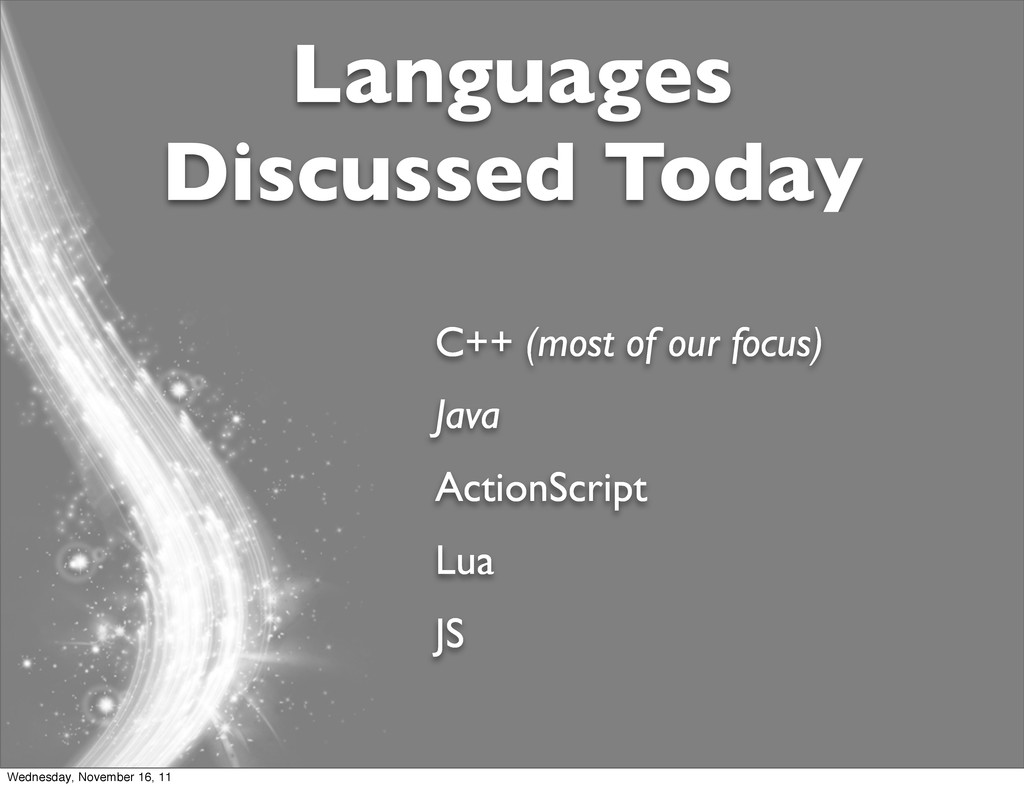 Languages Discussed Today C++ (most of our focu...