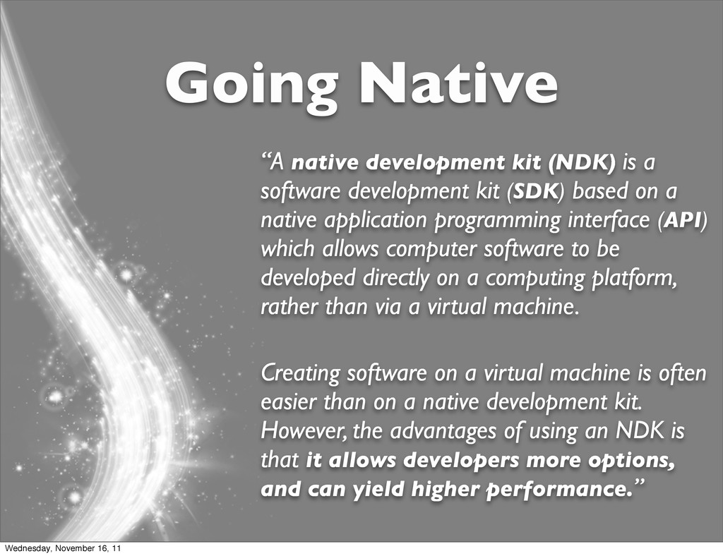 "Going Native ""A native development kit (NDK) is..."