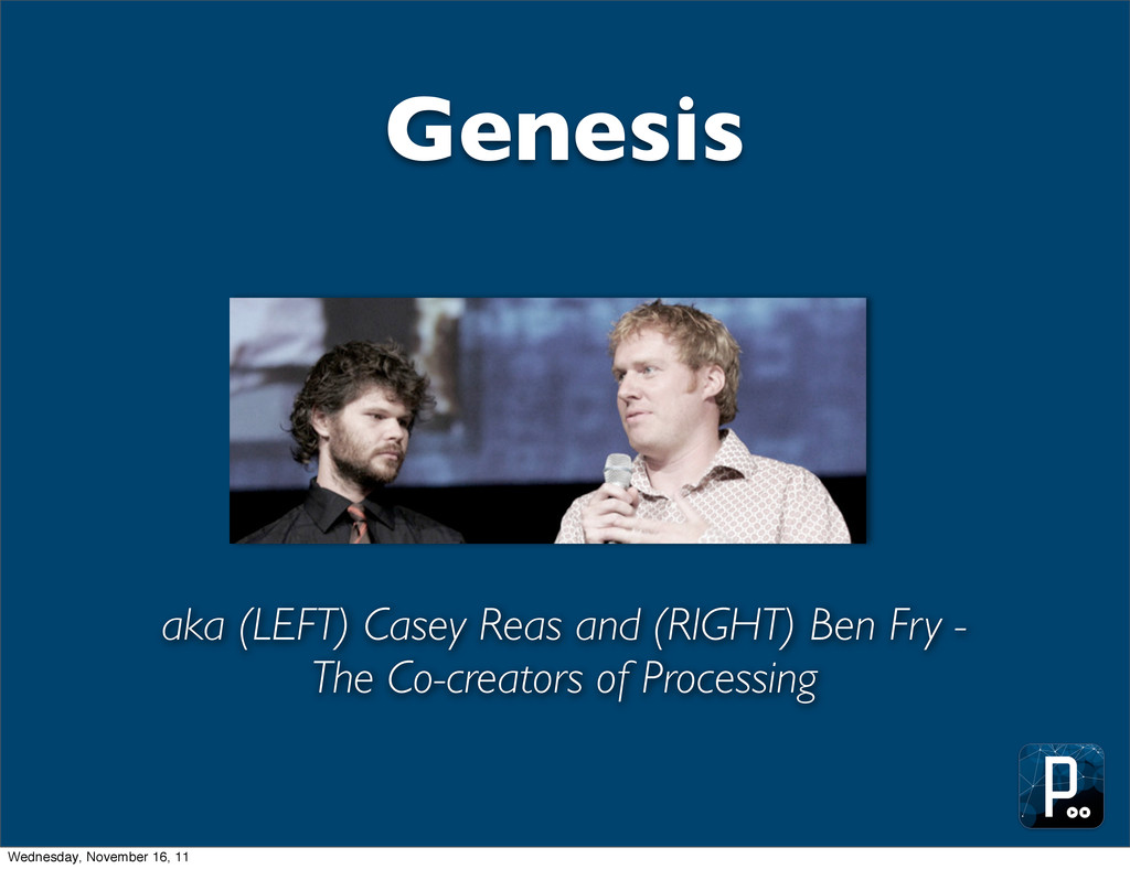 Genesis aka (LEFT) Casey Reas and (RIGHT) Ben F...