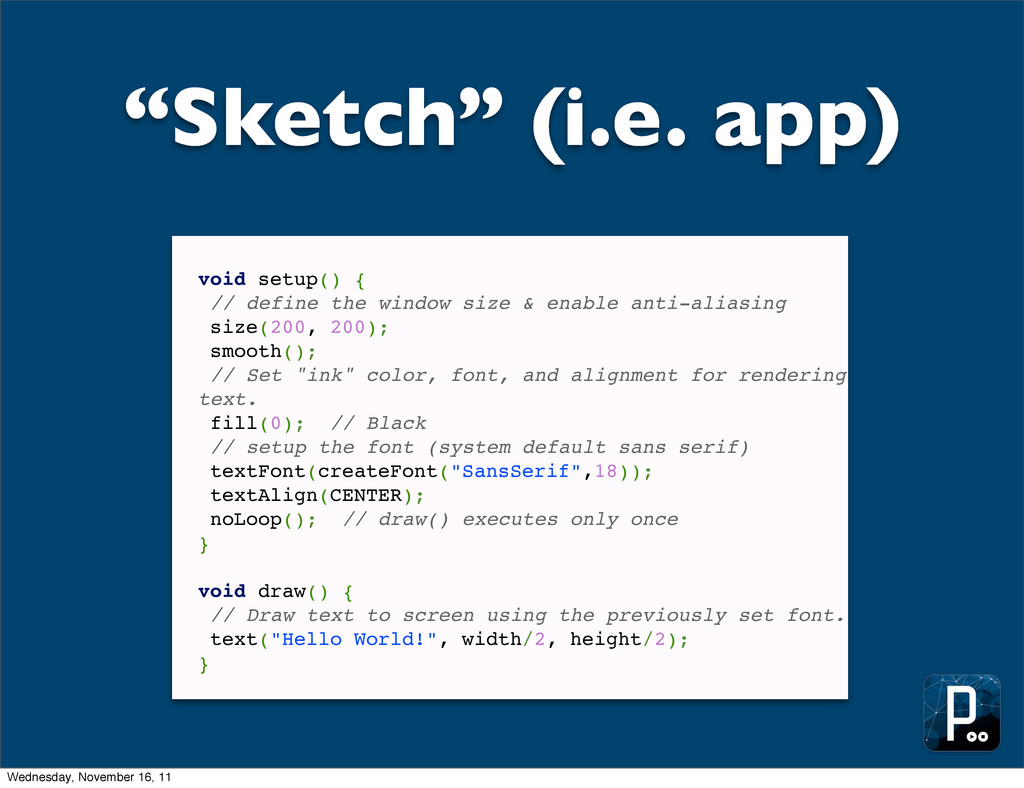 """Sketch"" (i.e. app) void setup() { // define th..."