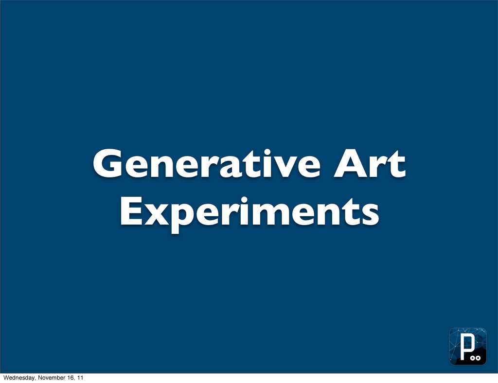 Generative Art Experiments Wednesday, November ...