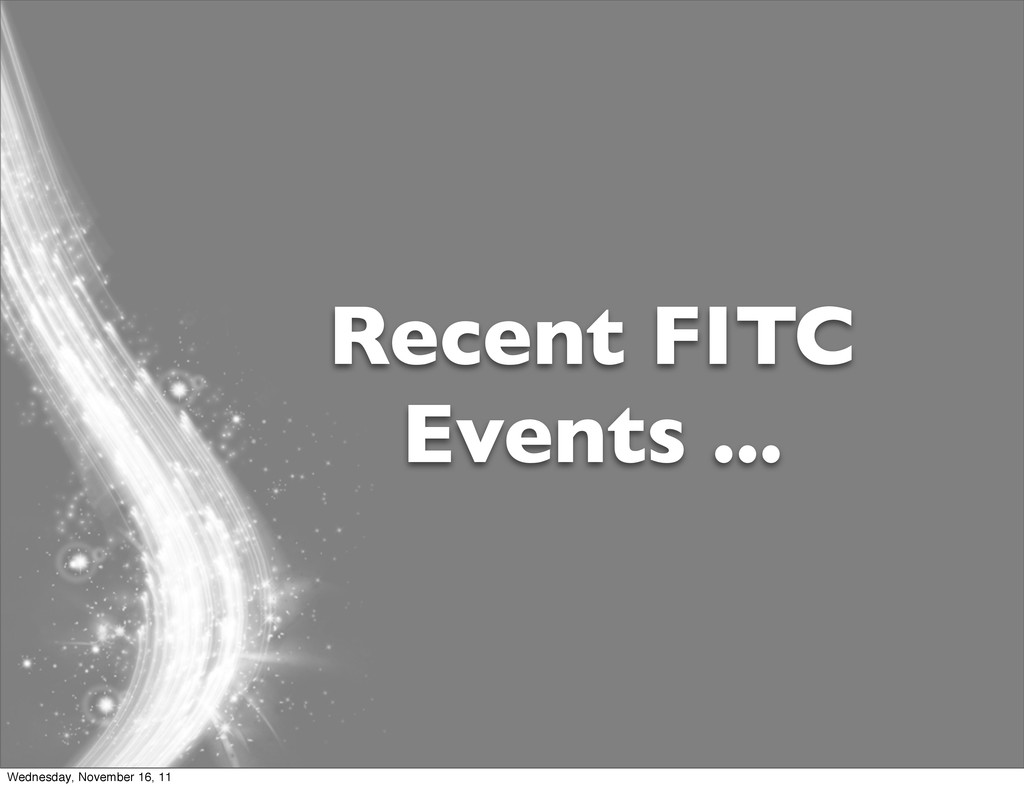 Recent FITC Events ... Wednesday, November 16, ...