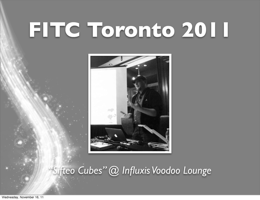 """FITC Toronto 2011 """"Sifteo Cubes"""" @ Influxis Vood..."""