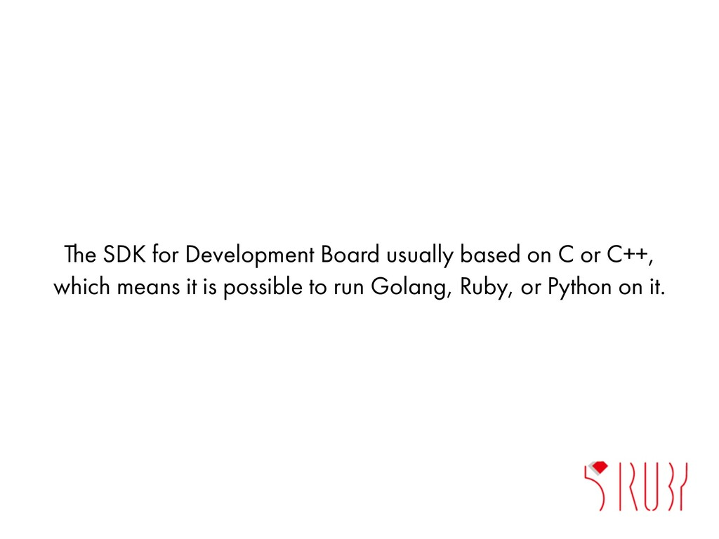 The SDK for Development Board usually based on ...