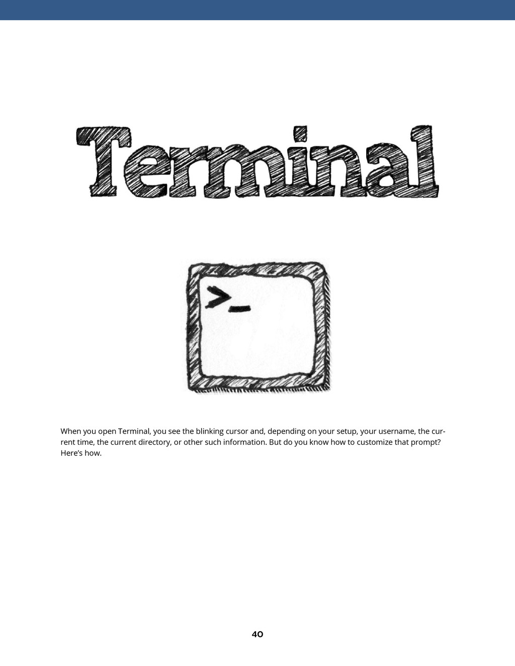 40 When you open Terminal, you see the blinking...