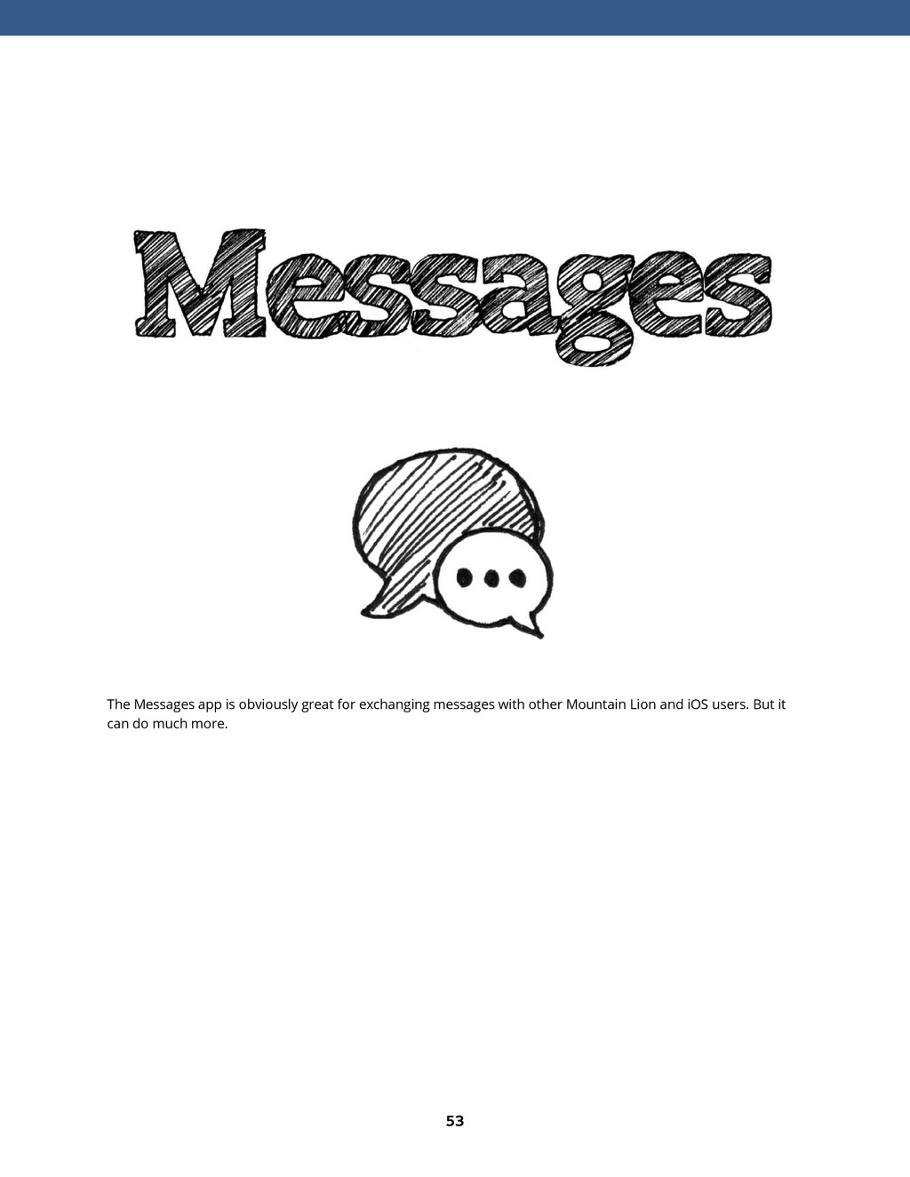 53 The Messages app is obviously great for exch...