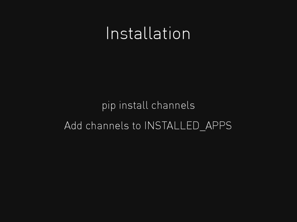Installation pip install channels Add channels ...