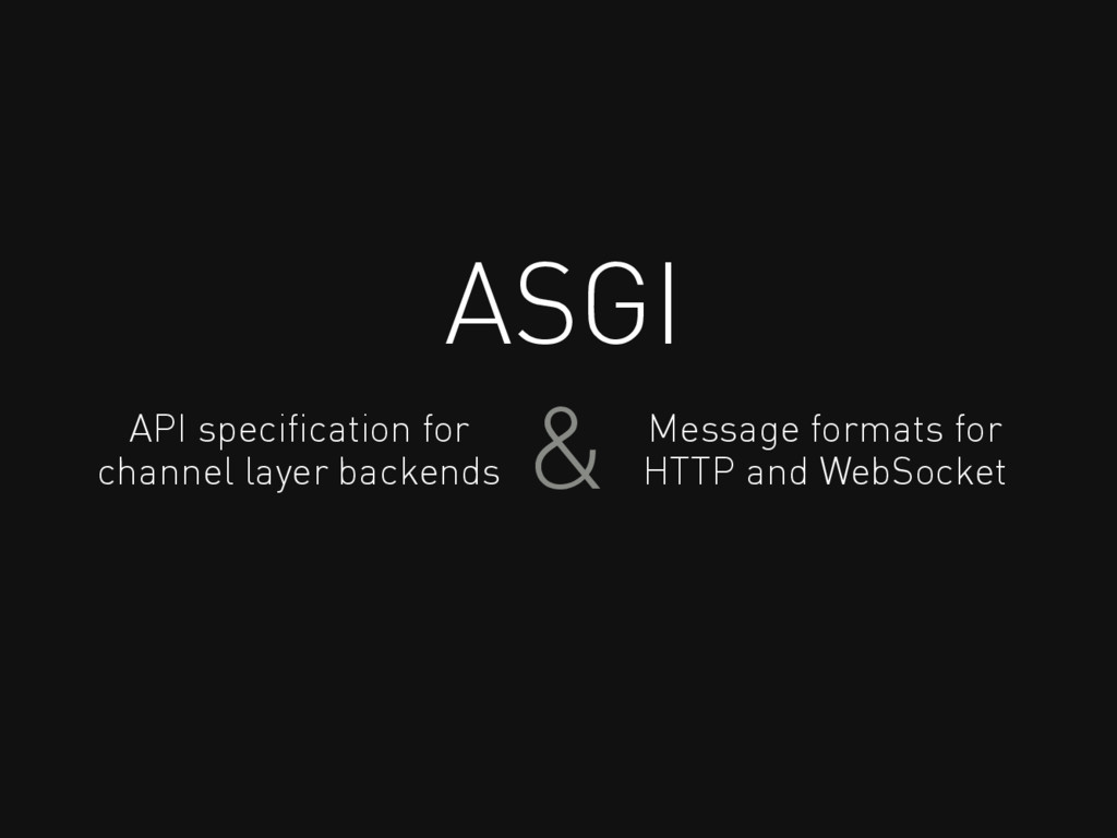 ASGI API specification for channel layer backend...