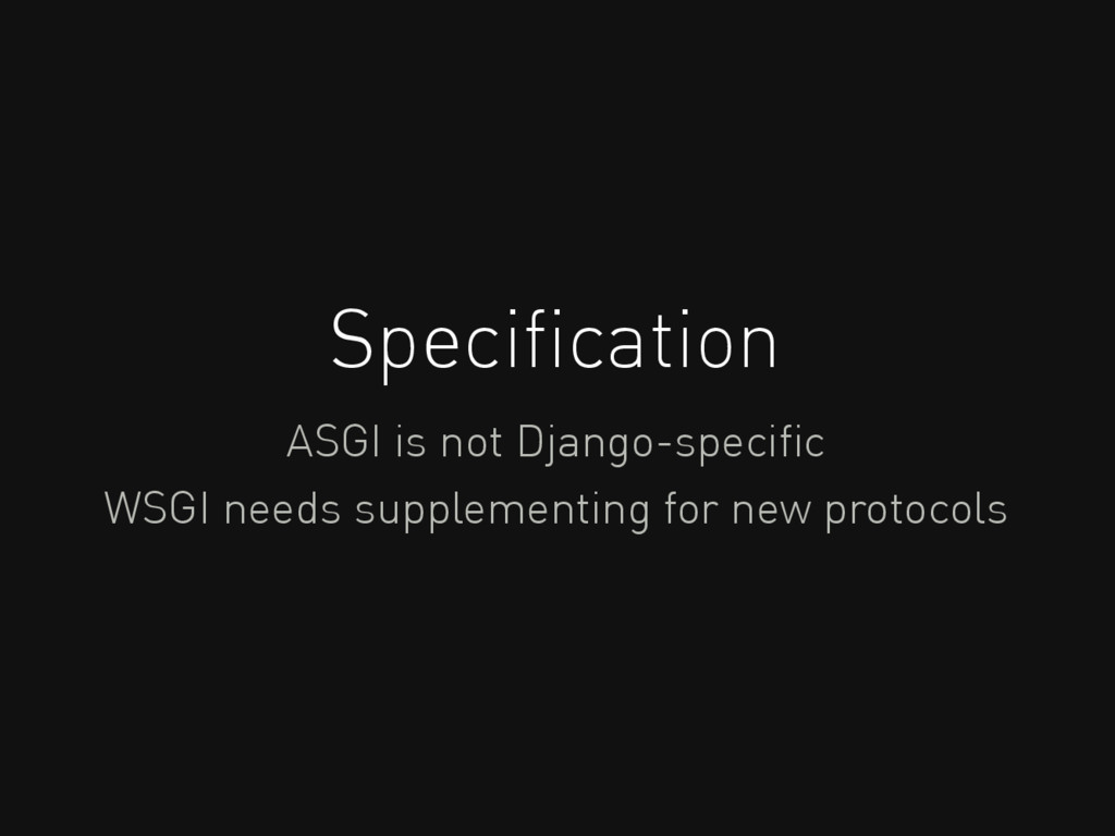 Specification ASGI is not Django-specific WSGI ne...